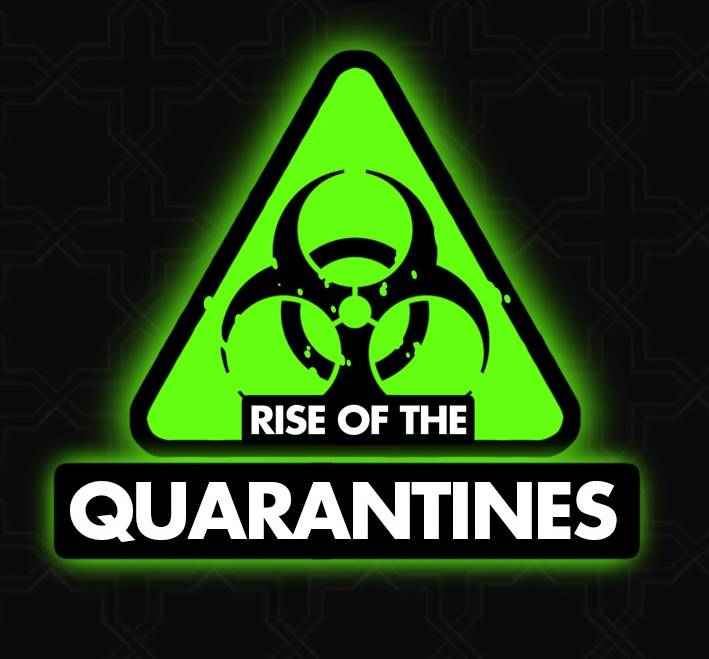Rise of the Quarantines Event Info
